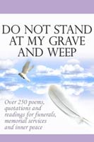 Do Not Stand At My Grave And Weep ebook of sympathy poems, quotations